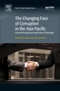 Couverture de l'ouvrage The Changing Face of Corruption in the Asia Pacific
