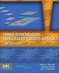 Couverture de l'ouvrage Three-Dimensional Integrated Circuit Design