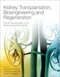 Couverture de l'ouvrage Kidney Transplantation, Bioengineering, and Regeneration