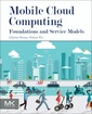 Couverture de l'ouvrage Mobile Cloud Computing