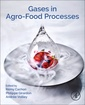 Couverture de l'ouvrage Gases in Agro-Food Processes
