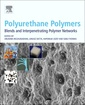 Couverture de l'ouvrage Polyurethane Polymers: Blends and Interpenetrating Polymer Networks