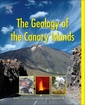 Couverture de l'ouvrage The Geology of the Canary Islands