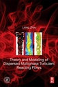 Couverture de l'ouvrage Theory and Modeling of Dispersed Multiphase Turbulent Reacting Flows
