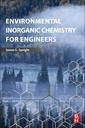 Couverture de l'ouvrage Environmental Inorganic Chemistry for Engineers