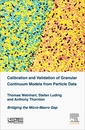 Couverture de l'ouvrage Calibration and Validation of Granular Continuum Models from Particle Data