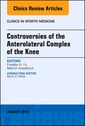 Couverture de l'ouvrage Controversies of the Anterolateral Complex of the Knee, An Issue of Clinics in Sports Medicine