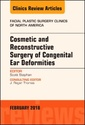 Couverture de l'ouvrage Cosmetic and Reconstructive Surgery of Congenital Ear Deformities, An Issue of Facial Plastic Surgery Clinics of North America