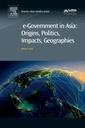Couverture de l'ouvrage e-Government in Asia:Origins, Politics, Impacts, Geographies