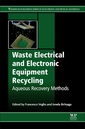 Couverture de l'ouvrage Waste Electrical and Electronic Equipment Recycling