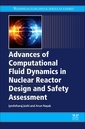 Couverture de l'ouvrage Advances of Computational Fluid Dynamics in Nuclear Reactor Design and Safety Assessment