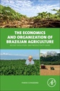 Couverture de l'ouvrage The Economics and Organization of Brazilian Agriculture