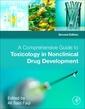 Couverture de l'ouvrage A Comprehensive Guide to Toxicology in Nonclinical Drug Development