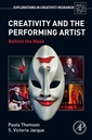 Couverture de l'ouvrage Creativity and the Performing Artist