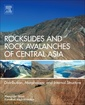 Couverture de l'ouvrage Rockslides and Rock Avalanches of Central Asia