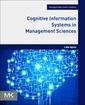 Couverture de l'ouvrage Cognitive Information Systems in Management Sciences