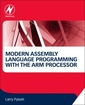 Couverture de l'ouvrage Modern Assembly Language Programming with the ARM Processor
