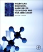 Couverture de l'ouvrage Molecular Biological Markers for Toxicology and Risk Assessment