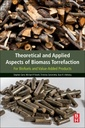 Couverture de l'ouvrage Theoretical and Applied Aspects of Biomass Torrefaction