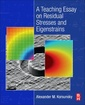 Couverture de l'ouvrage A Teaching Essay on Residual Stresses and Eigenstrains