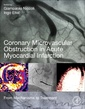 Couverture de l'ouvrage Coronary Microvascular Obstruction in Acute Myocardial Infarction