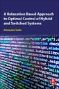 Couverture de l'ouvrage A Relaxation Based Approach to Optimal Control of Hybrid and Switched Systems