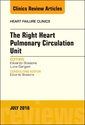 Couverture de l'ouvrage The Right Heart Pulmonary Circulation Unit, An Issue of Heart Failure Clinics