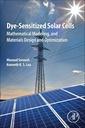 Couverture de l'ouvrage Dye Sensitized Solar Cell Mathematical Modelling, Optimization and Design