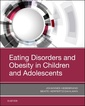 Couverture de l'ouvrage Eating Disorders and Obesity in Children and Adolescents