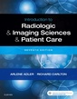 Couverture de l'ouvrage Introduction to Radiologic and Imaging Sciences and Patient Care