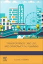 Couverture de l'ouvrage Transportation, Land Use, and Environmental Planning