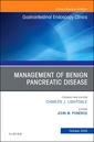 Couverture de l'ouvrage Management of Benign Pancreatic Disease, An Issue of Gastrointestinal Endoscopy Clinics