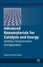 Couverture de l'ouvrage Advanced Nanomaterials for Catalysis and Energy
