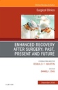Couverture de l'ouvrage Enhanced Recovery After Surgery: Past, Present, and Future, An Issue of Surgical Clinics