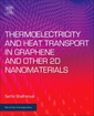 Couverture de l'ouvrage Thermoelectricity and Heat Transport in Graphene and Other 2D Nanomaterials