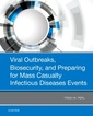 Couverture de l'ouvrage Viral Outbreaks, Biosecurity, and Preparing for Mass Casualty Infectious Diseases Events