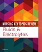 Couverture de l'ouvrage Nursing Key Topics Review: Fluids and Electrolytes