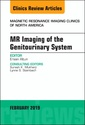 Couverture de l'ouvrage MRI of the Genitourinary System, An Issue of Magnetic Resonance Imaging Clinics of North America