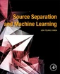 Couverture de l'ouvrage Source Separation and Machine Learning