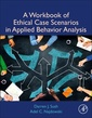Couverture de l'ouvrage A Workbook of Ethical Case Scenarios in Applied Behavior Analysis