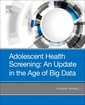 Couverture de l'ouvrage Adolescent Health Screening: An Update in the Age of Big Data