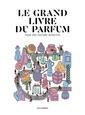 Couverture de l'ouvrage Le grand livre du parfum