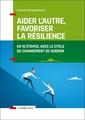 Couverture de l'ouvrage Aider l'autre, favoriser la résilience