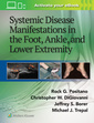 Couverture de l'ouvrage Systemic Disease Manifestations in the Foot, Ankle, and Lower Extremity