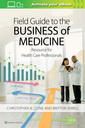 Couverture de l'ouvrage Field Guide to the Business of Medicine