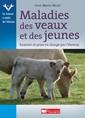 Couverture de l'ouvrage Maladies des veaux et des jeunes - examen et prise en charge par l'eleveur