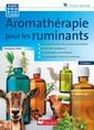 Couverture de l'ouvrage Aromatherapie pour les ruminants - 2e ed.