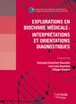 Couverture de l'ouvrage Explorations en biochimie médicale : interprétations et orientations diagnostiques