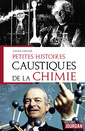 Couverture de l'ouvrage Petites histoires caustiques de la chimie