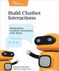 Couverture de l'ouvrage Build Chatbot Interactions